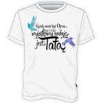 Koszulka Każdy może być Ojcem